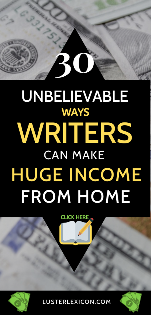 30 Legit Ways for Writers to Make Money Online 2019 - Luster Lexicon