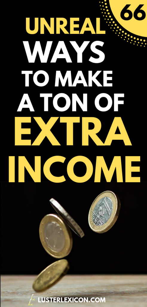 71 Legit and Smart Ways to Make Extra Money in 2019 - Luster