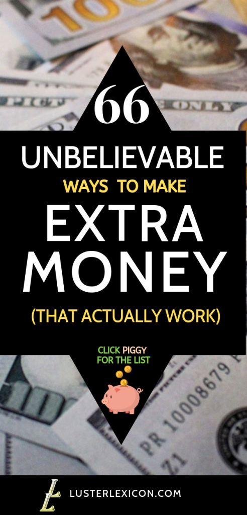 66 Legit and Smart Ways to Make Extra Money in 2019 - Luster Lexicon